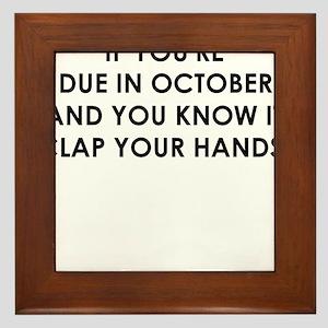 IF YOURE DUE IN OCTOBER Framed Tile