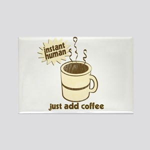 Instant Human Just Add Coffee Rectangle Magnet