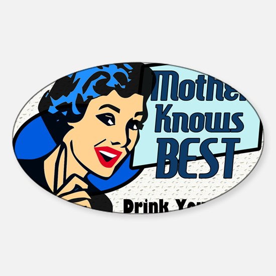MOTHER-KNOWS-BEST-14x10_LARGE-FRAME Sticker (Oval)