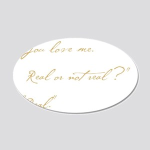 you love me real 35x21 Oval Wall Decal