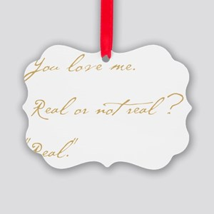 you love me real Picture Ornament