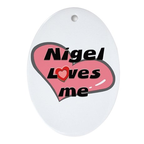nigel loves me Oval Ornament