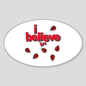 I believe in ladybugs! Oval Sticker