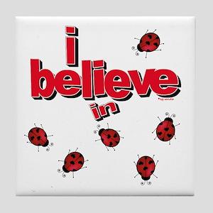 I believe in ladybugs! Tile Coaster