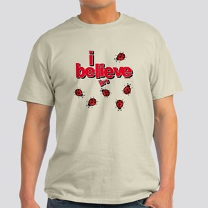 I believe in ladybugs! Light T-Shirt