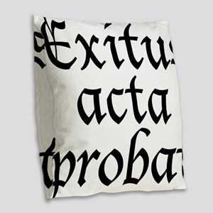 Exitus_acta_probat Burlap Throw Pillow
