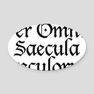 Per_Omnia_Saecula_Saeculorum Oval Car Magnet