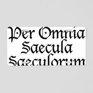 Per_Omnia_Saecula_Saeculoru Aluminum License Plate