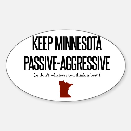 Keep Minnesota Passive-Aggresive Decal