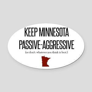 Keep Minnesota Passive-Aggresive Oval Car Magnet