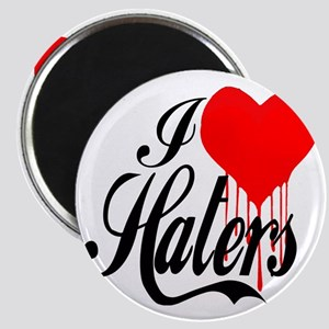 i love haters5 copy Magnet