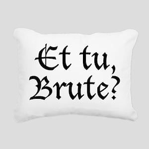 et_tu_brute Rectangular Canvas Pillow