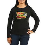 Child of the 80s Women's Long Sleeve Dark T-Shirt