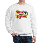 Child of the 80s Sweatshirt
