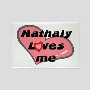 nathaly loves me Rectangle Magnet