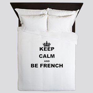 KEEP CALM AND BE FRENCH Queen Duvet