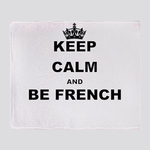 KEEP CALM AND BE FRENCH Throw Blanket