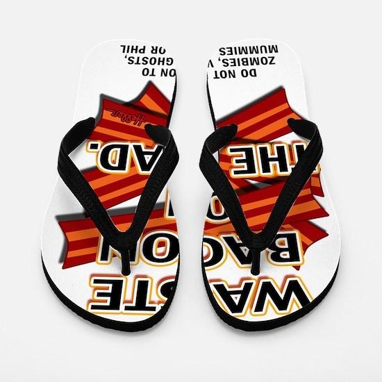 never-waste-bacon-2012a Flip Flops