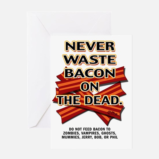 never-waste-bacon-2012a Greeting Card