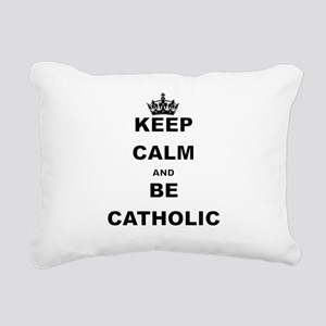 KEEP CALM AND BE CATHOLIC Rectangular Canvas Pillo