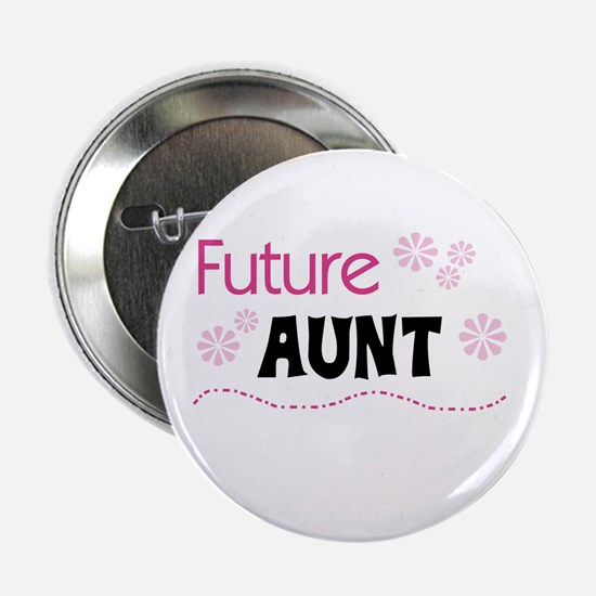 """Future Aunt 2.25"""" Button"""