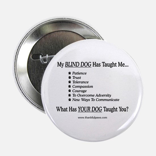 My Blind Dog Taught Me Button