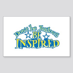 Dont be JEALOUS, be INSPIRED! Sticker