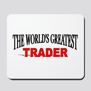 """The World's Greatest Trader"" Mousepad"