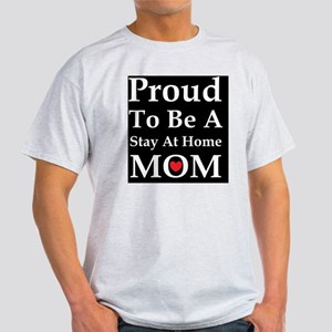 Proud to be a stay at home Light T-Shirt