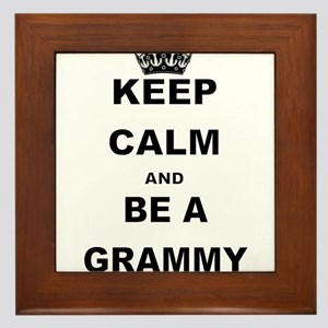 KEEP CALM AND BE A GRAMMY Framed Tile