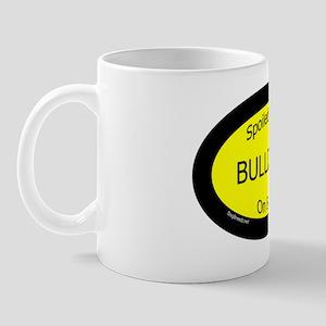 BulldogsSpoiledRottenOnBoard Mug
