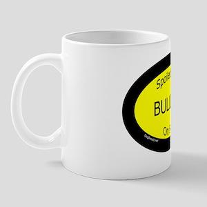 BulldogSpoiledRottenOnBoard Mug