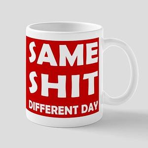 Same Shit - Different Day Mug