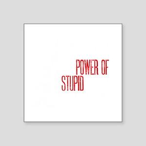 "stupid peopledrk copy Square Sticker 3"" x 3"""