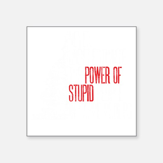 "stupid peopledrk copy Square Sticker 3"" x 3"""