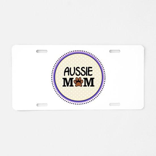 Aussie Dog Mom Aluminum License Plate