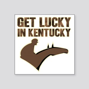 "GET LUCKY IN KENTUCKY Square Sticker 3"" x 3"""