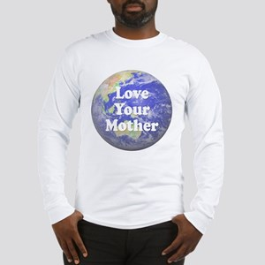 Love Your Mother Long Sleeve T-Shirt