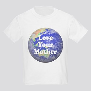 Love Your Mother Kids T-Shirt