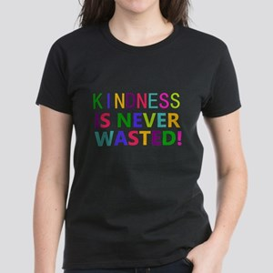 Kindness is Never Wasted T-Shirt