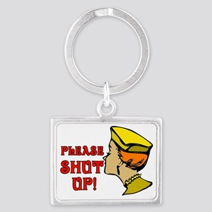 PLEASE-SHUT-UP Landscape Keychain