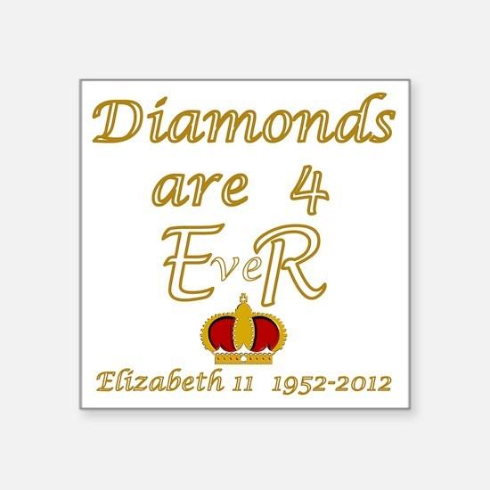 """Diamonds are for ER Jubilee Square Sticker 3"""" x 3"""""""