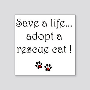 "Save a life, adopt a rescue Square Sticker 3"" x 3"""