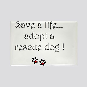 Save a life, adopt a rescue dog Rectangle Magnet