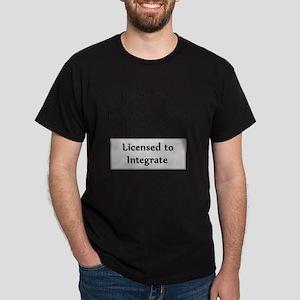 licensed-to-integrate-6-blackLetters  Dark T-Shirt