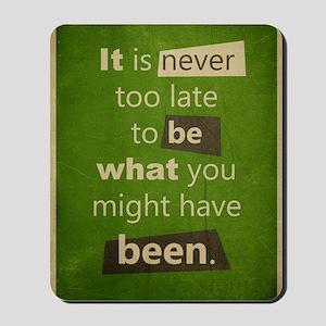 Never too Late Mousepad