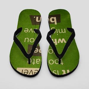 Never too Late Flip Flops