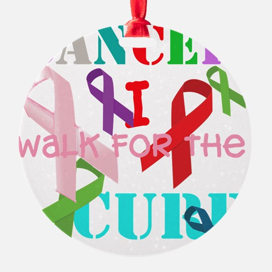 Cancer, I walk for a cure Ornament