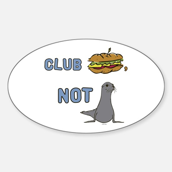 Club Sandwich, Not Seals Oval Decal