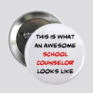 """awesome school counselor 2.25"""" Button"""